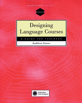Designing Language Courses By Graves, Kathleen